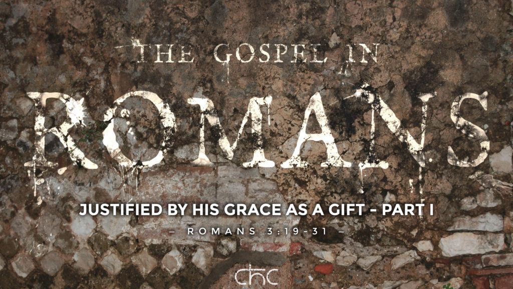 Justified By His Grace as a Gift - Part I