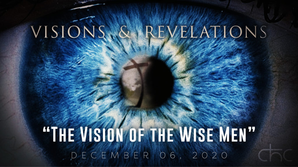 Visions and Revelations — The Vision of the Wise Men